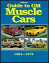 Guide To Gm Muscle Cars, 1964 1973