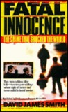 Fatal Innocence: The Crime That Shocked The World The Story Of Two British Ten Year Old Killers And Their Three Year Old Victim