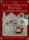 The Victorian Home In Cross Stitch