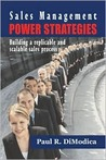 Sales Management Power Strategies: Building a Replicable and Scalable Sales Process