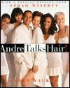 Andre Talks Hair by Andre Walker