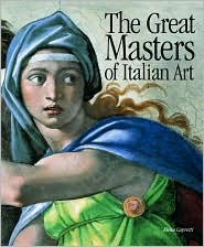 The Great Masters of Italian Art by Elena Capretti