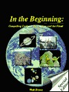 In the Beginning by Walter T. Brown