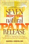 Seven Minutes to Natural Pain Release: WHEE for Tapping Your Pain Away--The Revolutionary New Self-Healing Method