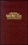 Crow Dog's Case: American Indian Sovereignty, Tribal Law, and United States Law in the Nineteenth Century