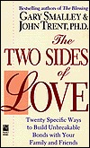 The Two Sides of Love: Twenty Specific Ways to Build Unbrakable Bonds with Your Family and Friends