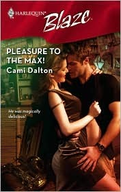 Pleasure to the Max! by Cami Dalton
