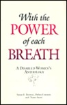 With the Power of Each Breath: A Disabled Women's Anthology
