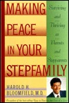 Making Peace in Your Step-Family by Harold H. Bloomfield