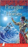 Finnglas of the Horses by Fay Sampson
