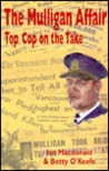 The Mulligan Affair: Top Cop on the Take