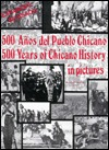 Five Hundred Years of Chicano History in Pictures by Elizabeth Martínez