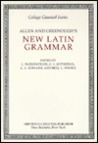 Allen and Greenough's New Latin Grammar (College Classical Series)