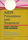 Aids Prevention And Treatment: Hope, Humor, And Healing
