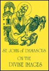 On the Divine Images by John Damascene