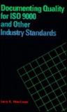 Documenting Quality For Iso 9000 And Other Industry Standards