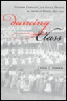 Dancing Class: Gender, Ethnicity, and Social Divides in American Dance, 1890-1920