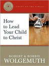 How to Lead Your Child to Christ [With CD]