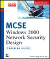 MCSE Windows 2000 Network Security Design by Roberta Bragg