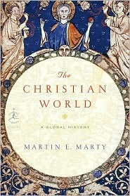 Review The Christian World: A Global History (Modern Library Chronicles #29) by Martin E. Marty iBook
