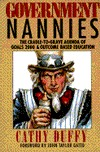 Government Nannies: The Cradle-to-Grave Agenda of Goals 2000 & Outcome Based Education