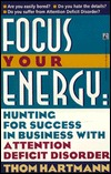 Focus Your Energy by Thom Hartmann