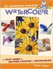 Watercolor: An Easy Guide to Getting Started in Watercolor