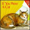 If You Were a Cat (First Facts by S.J. Calder