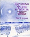 Exploring Nature In Winter: A Guide To Activities, Adventures, And Projects For The Winter Naturalist