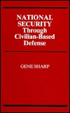 National Security Through Civilian-Based Defense