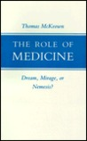 The Role Of Medicine: Dream, Mirage, Or Nemesis?