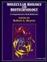 Molecular Biology and Biotechnology: A Comprehensive Desk Reference