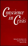 Conscience In Crisis by Richard K. MacMaster