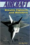 Stealth Fighters and Bombers