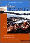 Northwest Bounty: The Extraordinary Foods and Wonderful Cooking of the Pacific Northwest