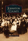 Johnston County, North Carolina (Images Of America Series)