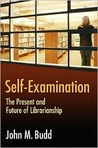 Self-Examination: The Present and Future of Librarianship