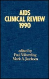AIDS Clinical Review 1990  by  Paul A. Volberding