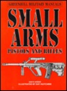 Small Arms: Pistols and Rifles