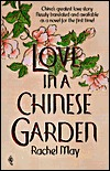 Love in a Chinese Garden by Rachel May