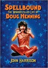 Spellbound: The Wonder-filled Life of Doug Henning