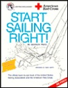 Start Sailing Right!: The National Standard of Quality Instruction for Anyone Learning How to Sail Using ..
