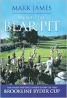 Into the Bear Pit: The Hard-hitting Inside Story of the Brookline Ryder Cup