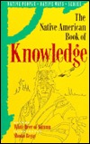 Native American Book of Knowledge (Native People Native Ways Series, Vol 1)