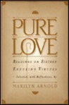 Pure Love: Readings On Sixteen Enduring Virtues