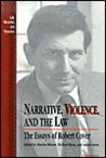 Narrative, Violence, and the Law: The Essays of Robert Cover