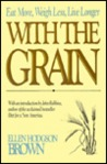 With the Grain: The Essentially Vegetarian Way