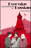 Everyday Conversations in Russian by Nicholas Malzoff