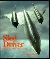 Sled Driver: Flying the World's Fastest Jet