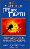 The Matter of Life and Death: Surviving Loss and Finding Hope